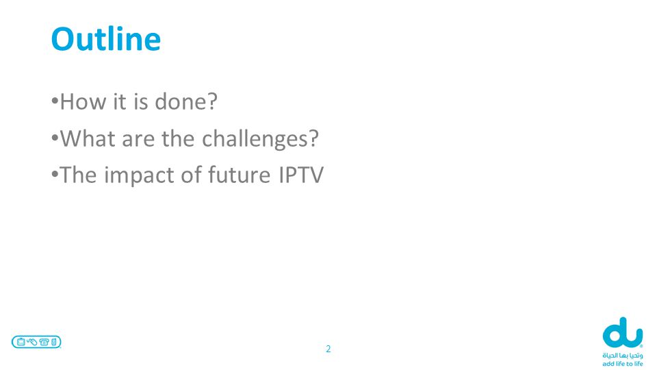 Outline How it is done What are the challenges The impact of future IPTV 2