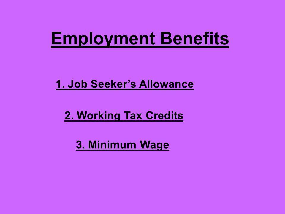 1. Job Seeker's Allowance