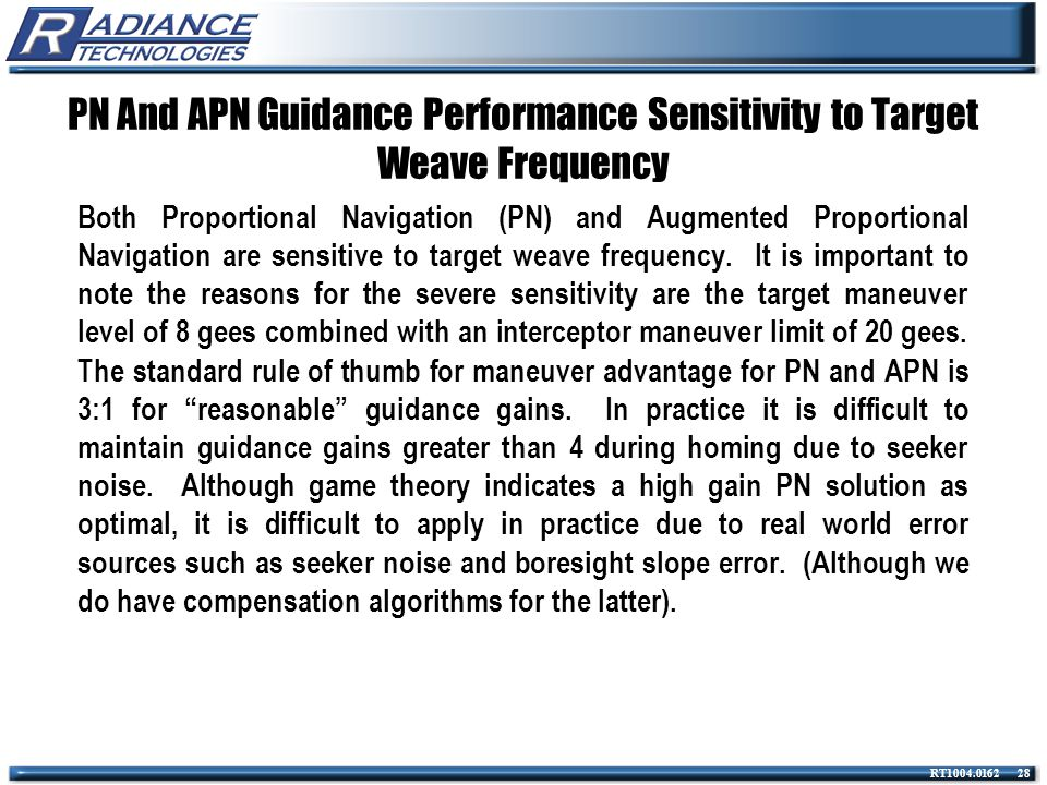 RT1004.0162 28 PN And APN Guidance Performance Sensitivity to Target Weave Frequency Both Proportional Navigation (PN) and Augmented Proportional Navi