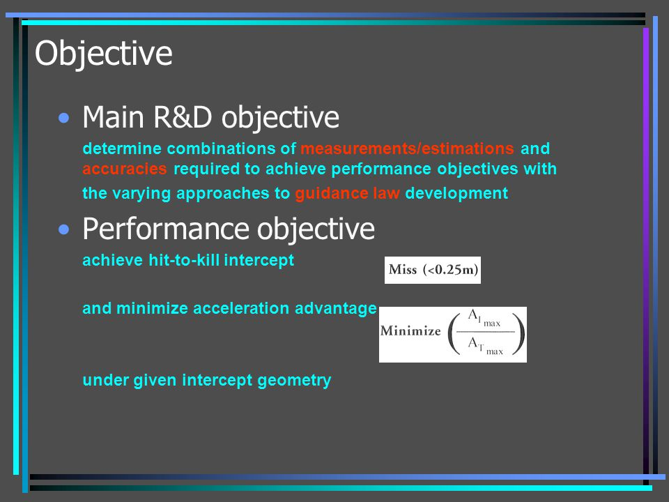Objective Main R&D objective determine combinations of measurements/estimations and accuracies required to achieve performance objectives with the var