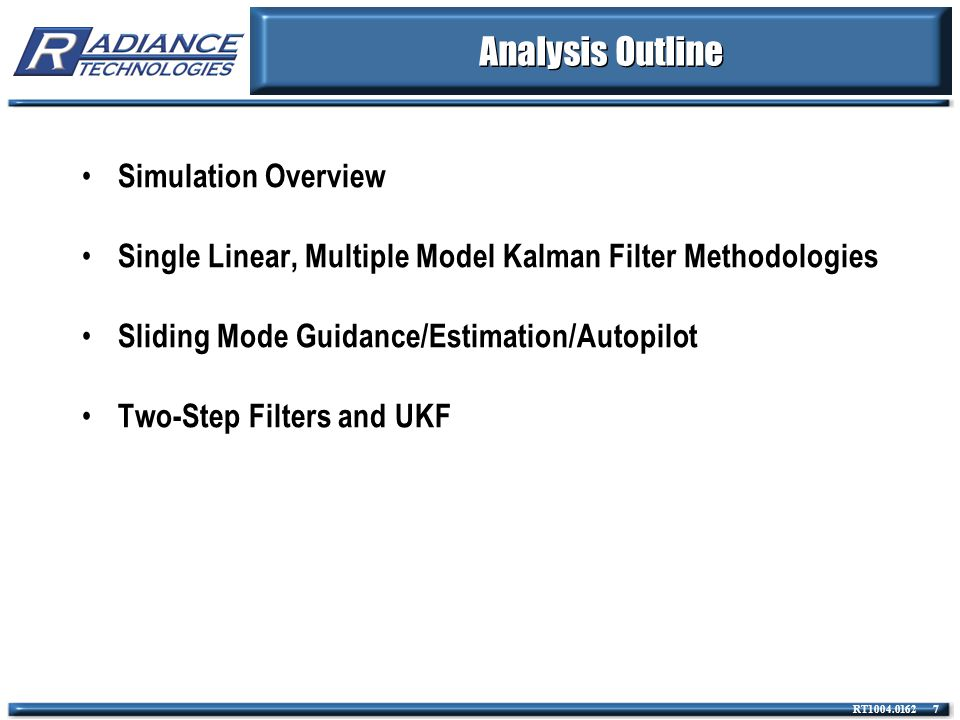 RT1004.0162 18 Discrete Frequency Kalman Filter State Equations* The slide below defines the state equations for a 6-state discrete frequency Linear Multiple Model Kalman Filter (LMMKF).