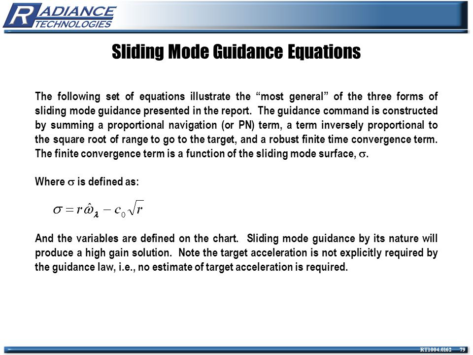"RT1004.0162 79 Sliding Mode Guidance Equations The following set of equations illustrate the ""most general"" of the three forms of sliding mode guidanc"