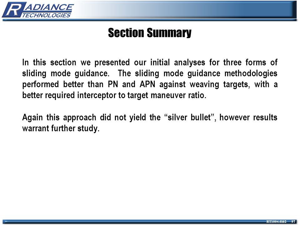 RT1004.0162 97 Section Summary In this section we presented our initial analyses for three forms of sliding mode guidance. The sliding mode guidance m