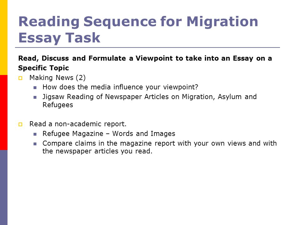 Reading Sequence for Migration Essay Task Read, Discuss and Formulate a Viewpoint to take into an Essay on a Specific Topic  Making News (2) How does the media influence your viewpoint.