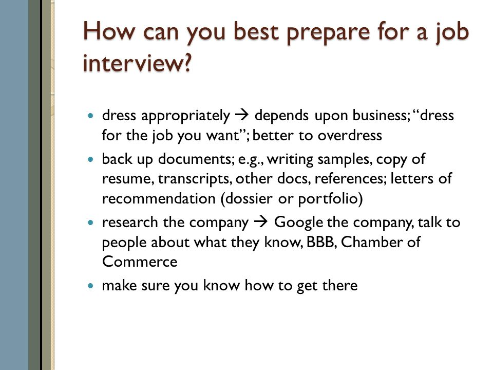 How can you best prepare for a job interview.