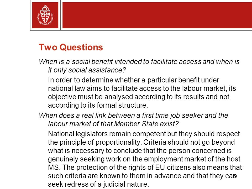 Two Questions When is a social benefit intended to facilitate access and when is it only social assistance? In order to determine whether a particular