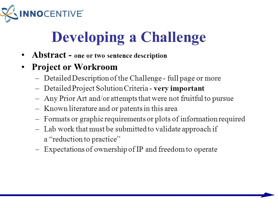 Developing a Challenge Abstract - one or two sentence description Project or Workroom –Detailed Description of the Challenge - full page or more –Deta