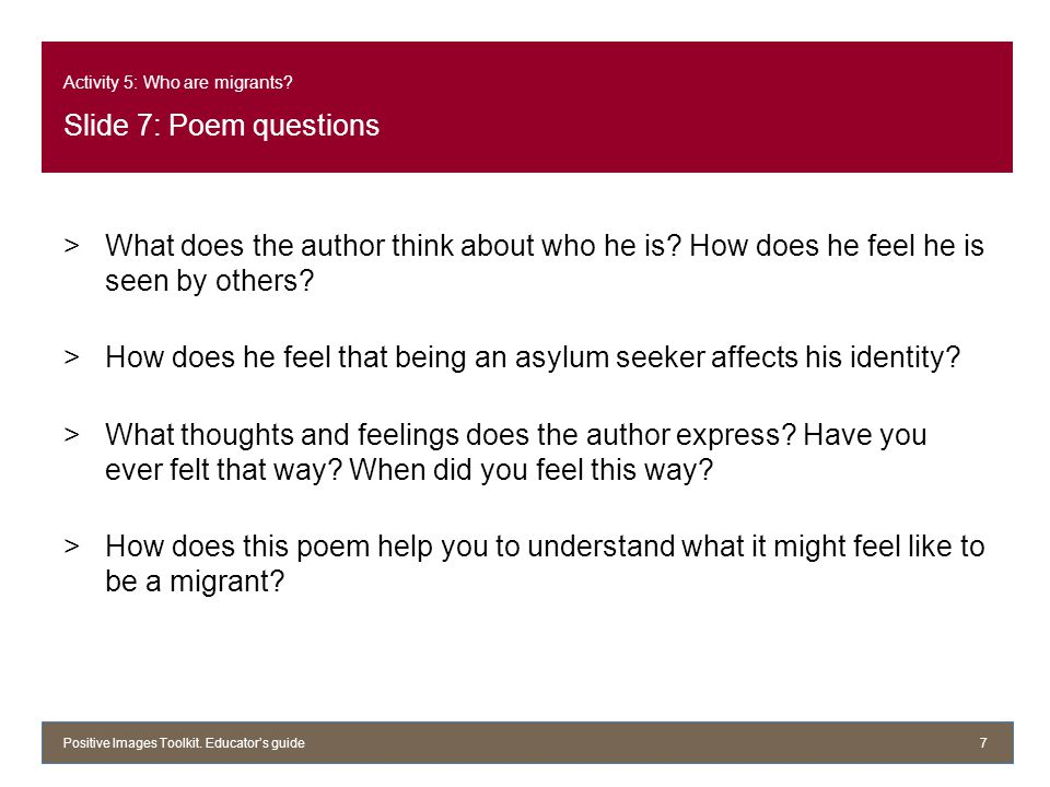 Activity 5: Who are migrants.Slide 7: Poem questions >What does the author think about who he is.