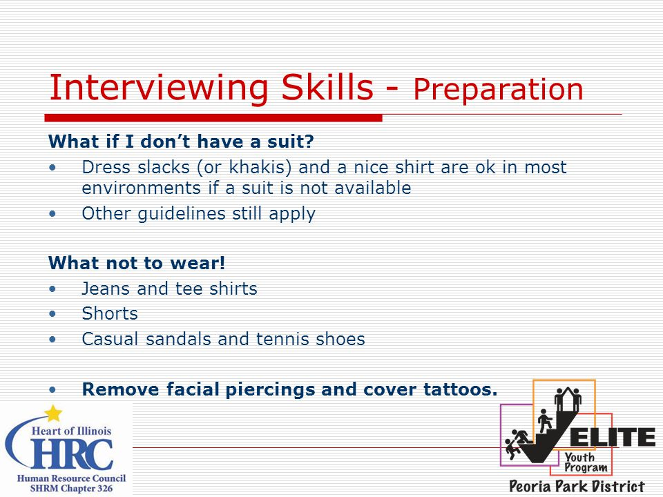 Interviewing Skills - Preparation What if I don't have a suit.