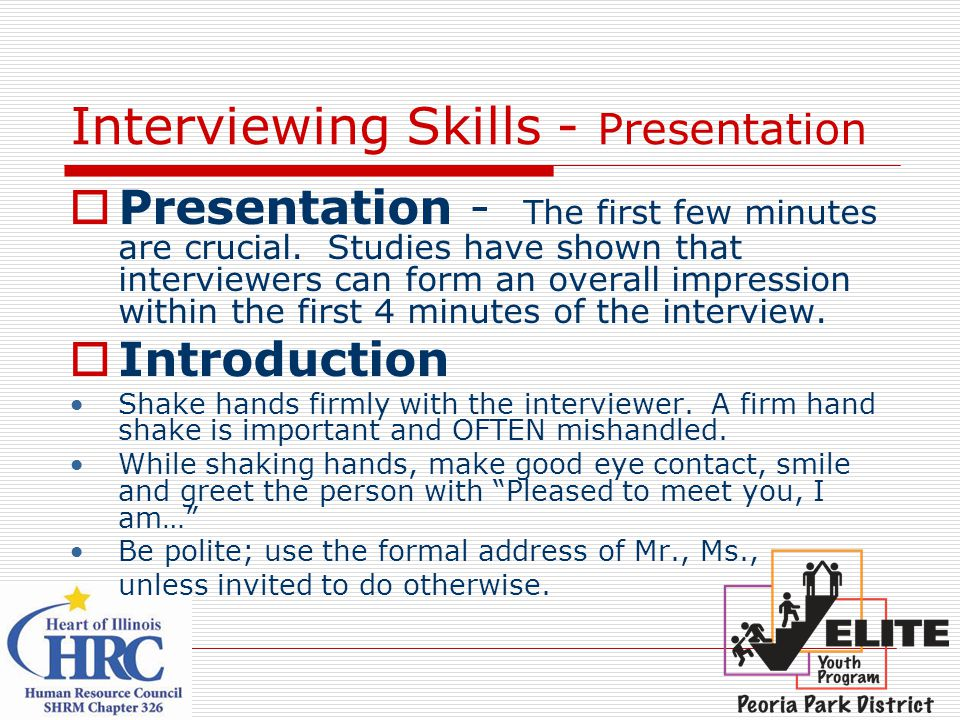 Interviewing Skills - Presentation  Presentation - The first few minutes are crucial.