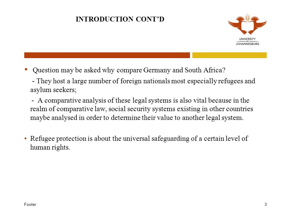 Footer3 INTRODUCTION CONT'D Question may be asked why compare Germany and South Africa.