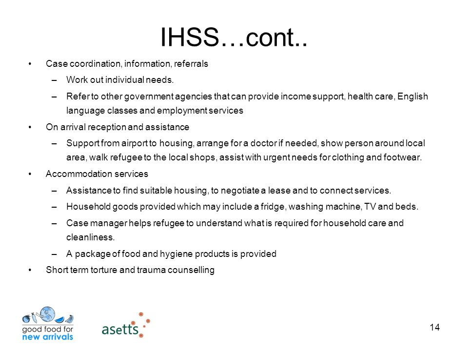 14 IHSS…cont.. Case coordination, information, referrals –Work out individual needs.
