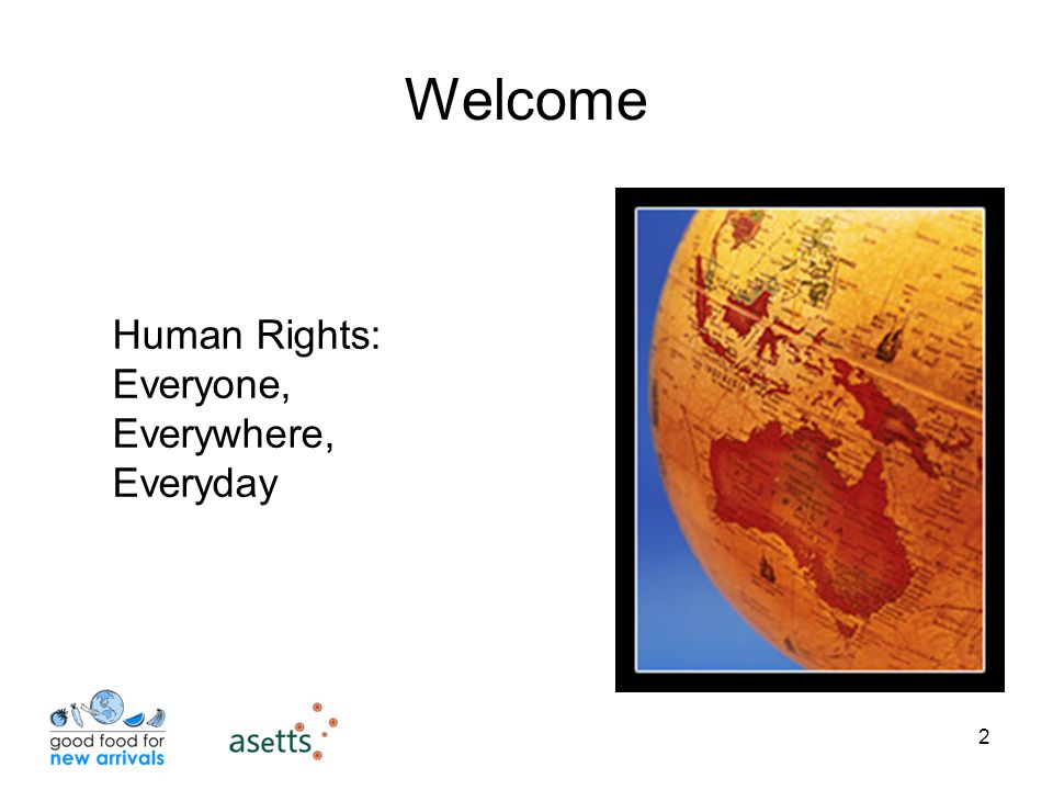 2 Welcome Human Rights: Everyone, Everywhere, Everyday