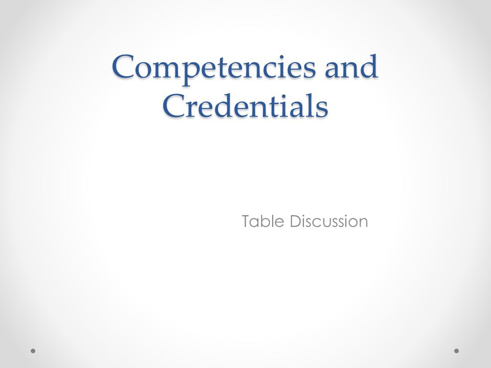 Competencies and Credentials Table Discussion