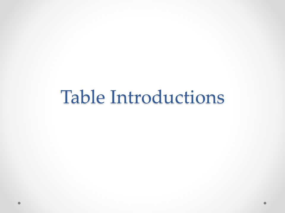 Table Introductions