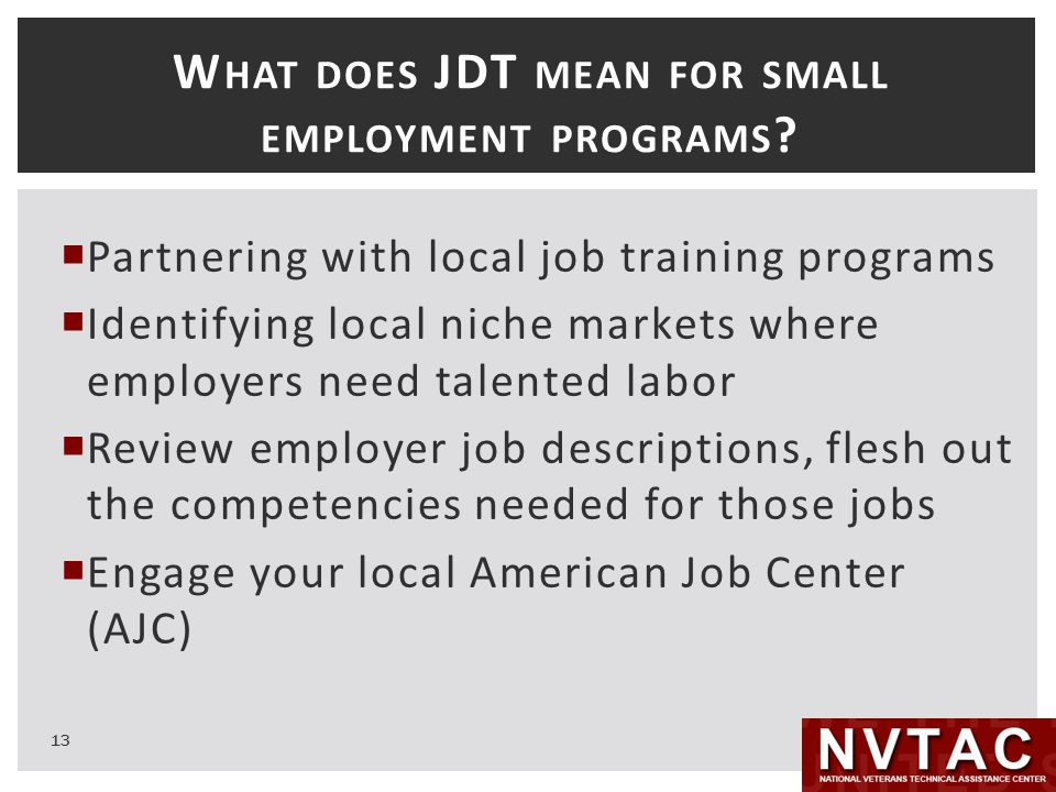 W HAT DOES JDT MEAN FOR SMALL EMPLOYMENT PROGRAMS .