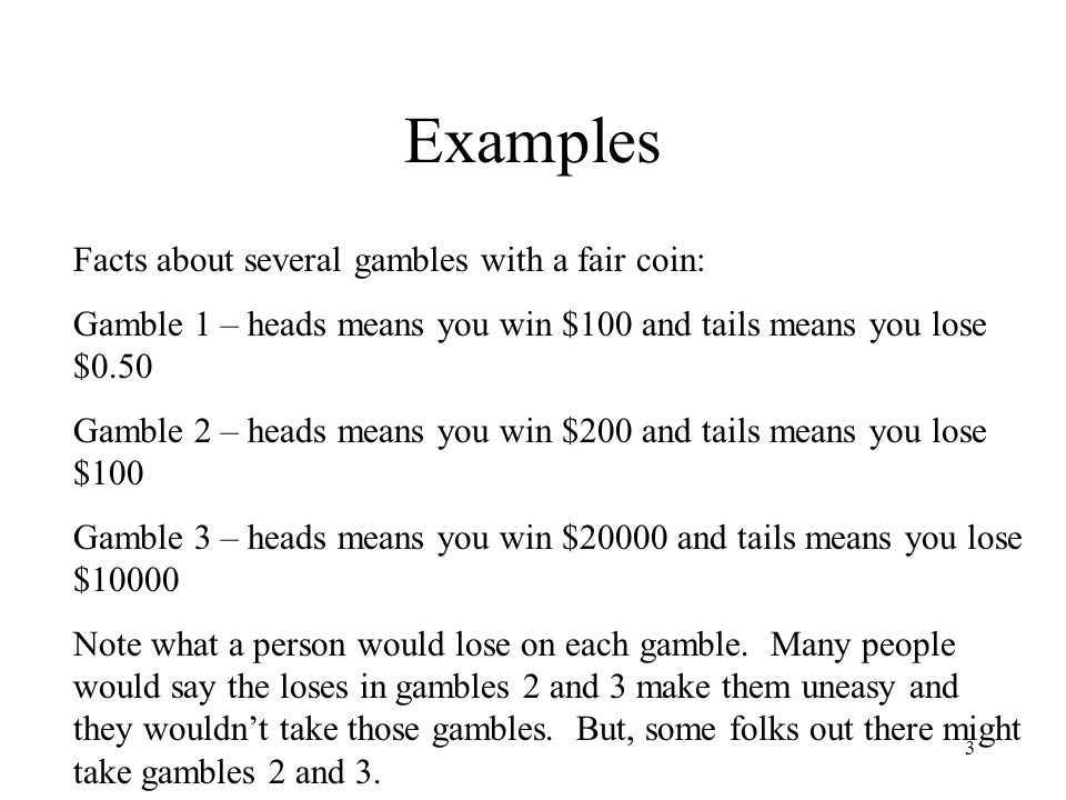 14 Example continued Say utility is assigned by the function U = sqrt(wealth) and a person has initial wealth 10000.