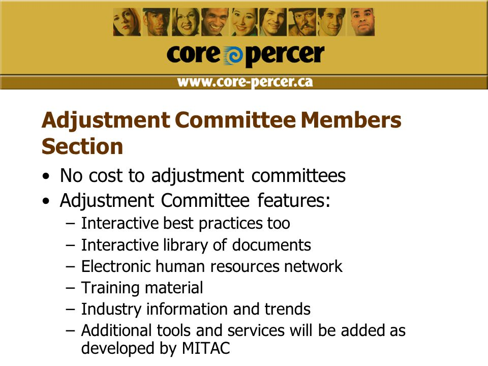Adjustment Committee Members Section No cost to adjustment committees Adjustment Committee features: –Interactive best practices too –Interactive libr