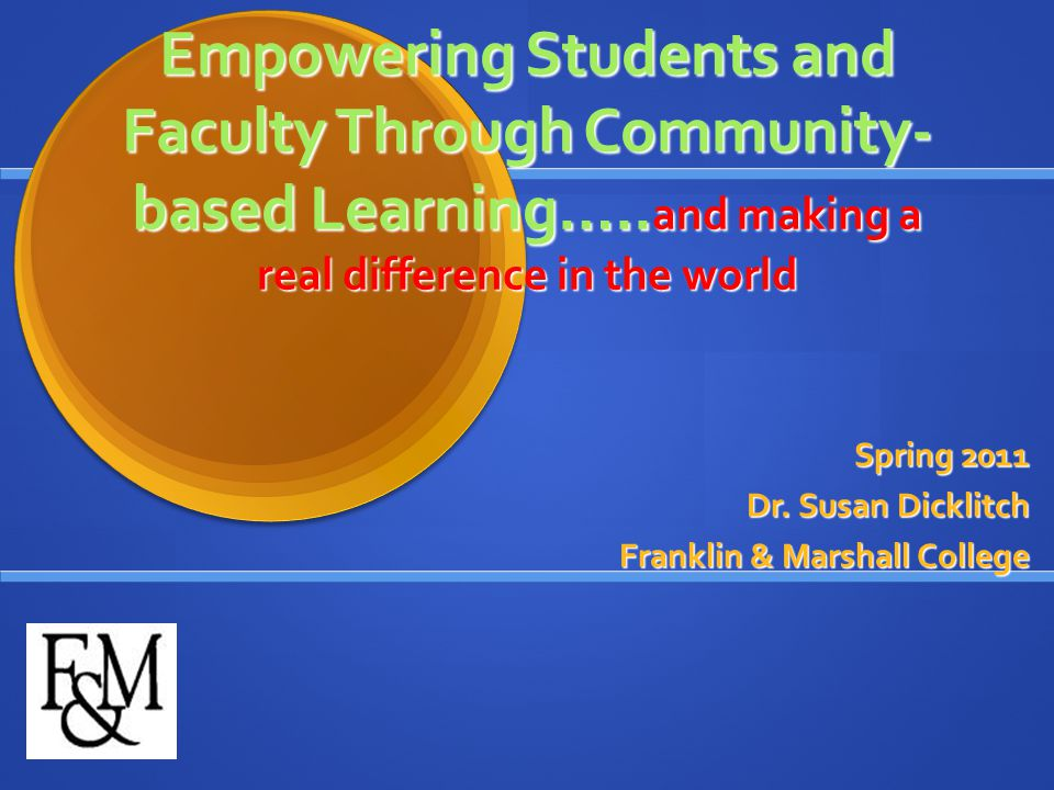 Empowering Students and Faculty Through Community- based Learning…..