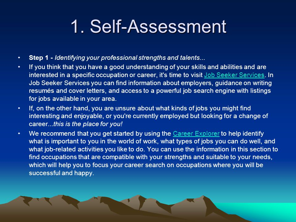 1.Self-Assessment Step 1 - Identifying your professional strengths and talents...