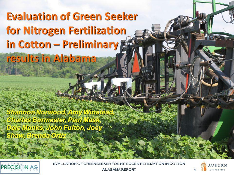 EVALUATION OF GREENSEEKER FOR NITROGEN FETILIZATION IN COTTON ALABAMA REPORT 1 Evaluation of Green Seeker for Nitrogen Fertilization in Cotton – Preli