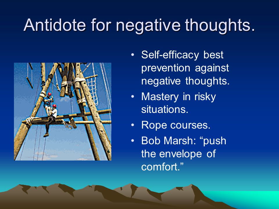Antidote for negative thoughts. Self-efficacy best prevention against negative thoughts.