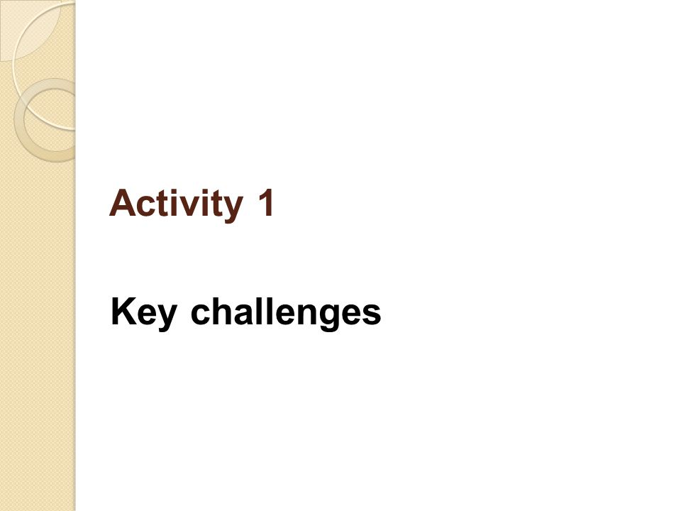Activity 1 Key challenges