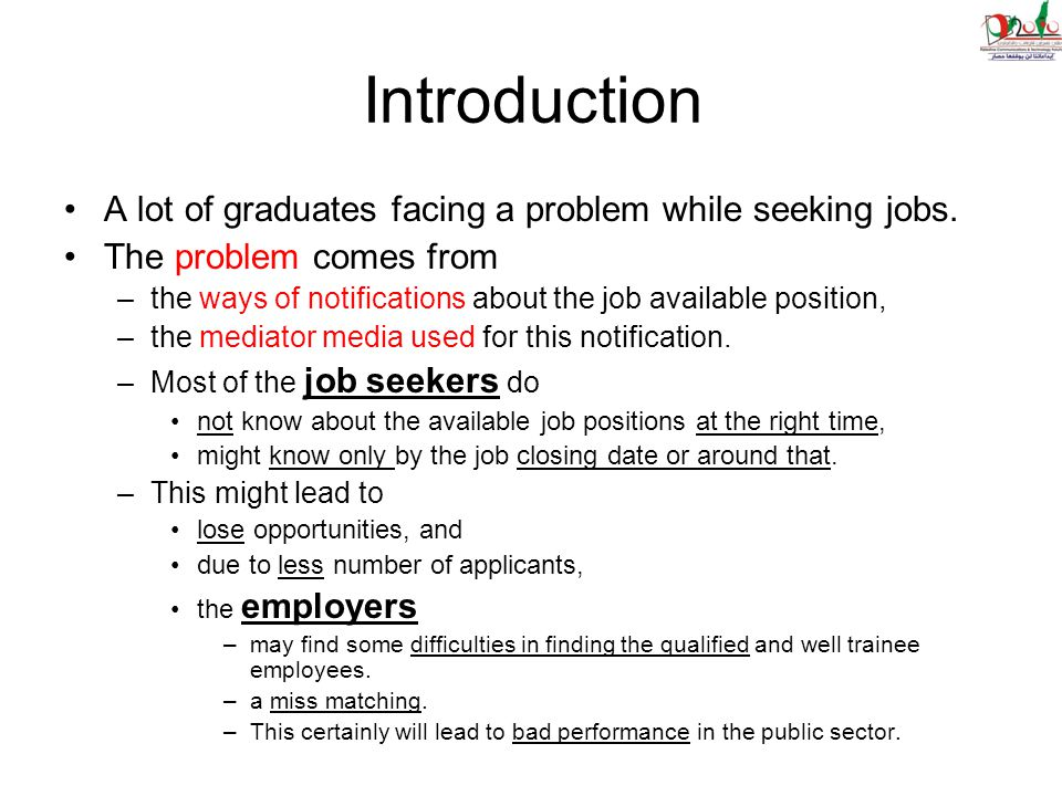 Introduction A lot of graduates facing a problem while seeking jobs.