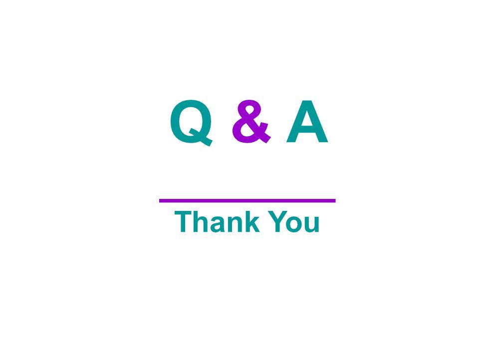Q & A ________ Thank You