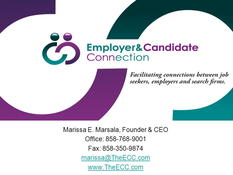 Marissa E. Marsala, Founder & CEO Office: 858-768-9001 Fax: 858-350-9874 marissa@TheECC.com www.TheECC.com