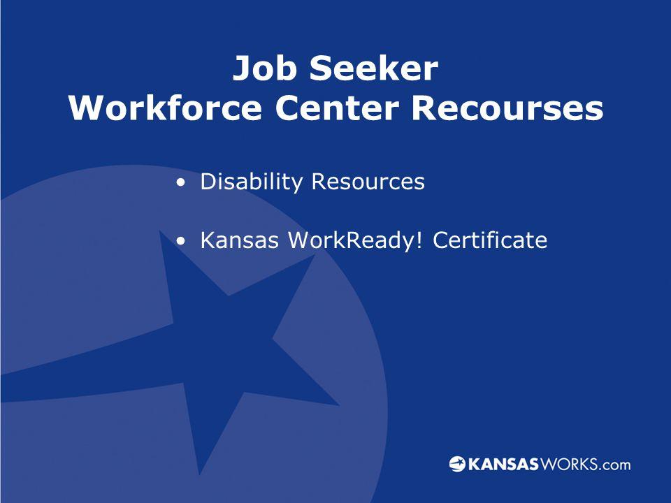 Job Seeker Workforce Center Recourses Disability Resources Kansas WorkReady! Certificate