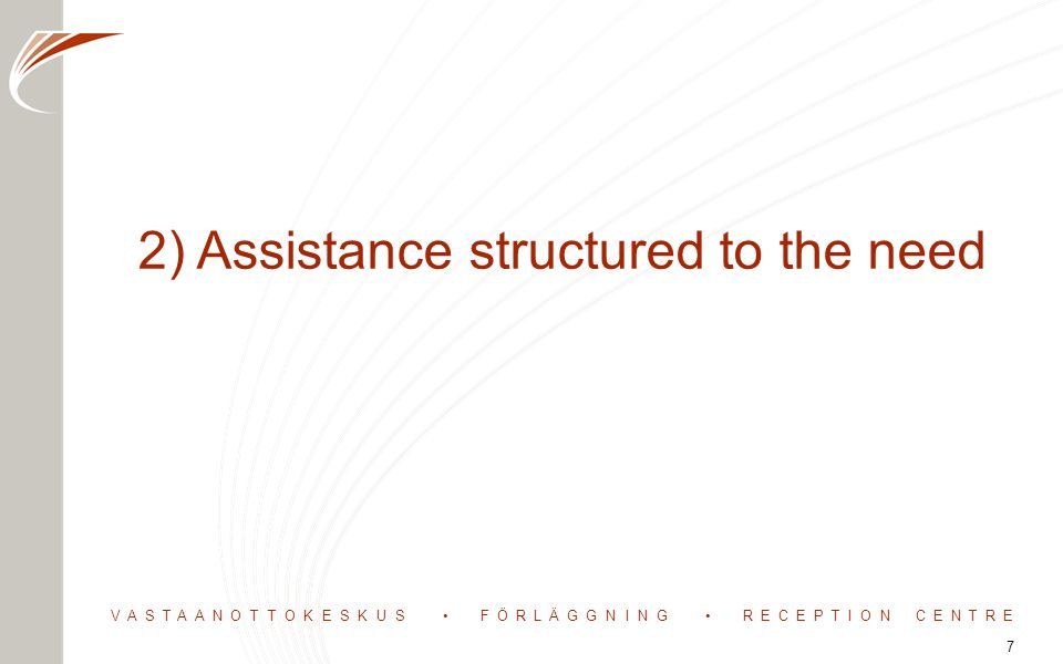 2) Assistance structured to the need 7