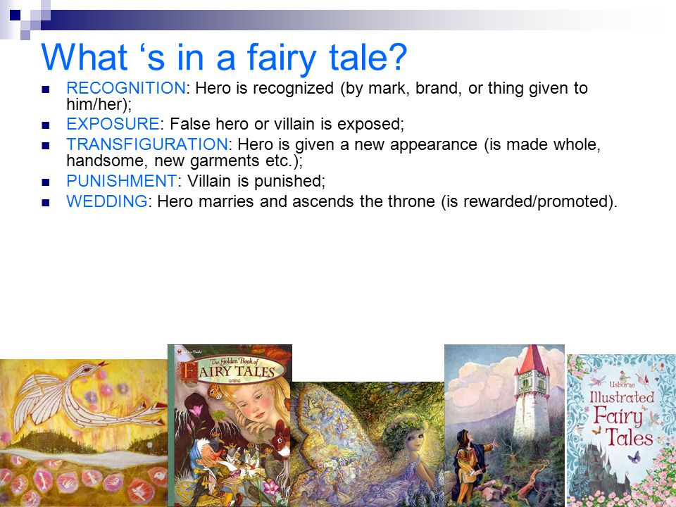 What 's in a fairy tale? RECOGNITION: Hero is recognized (by mark, brand, or thing given to him/her); EXPOSURE: False hero or villain is exposed; TRAN