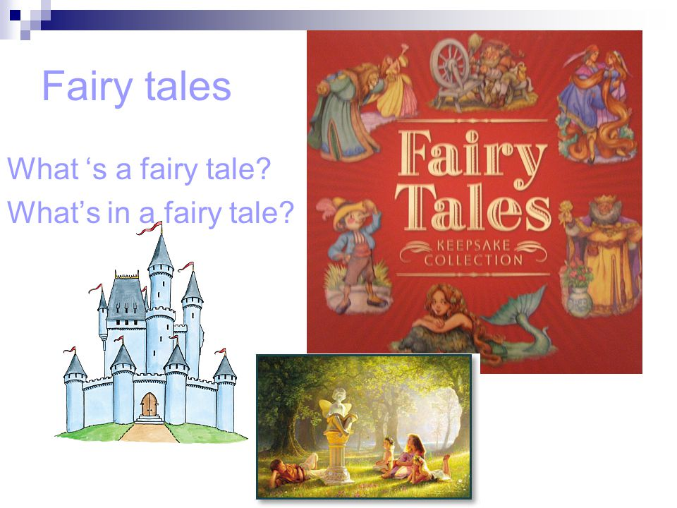 Fairy tales What 's a fairy tale? What's in a fairy tale?