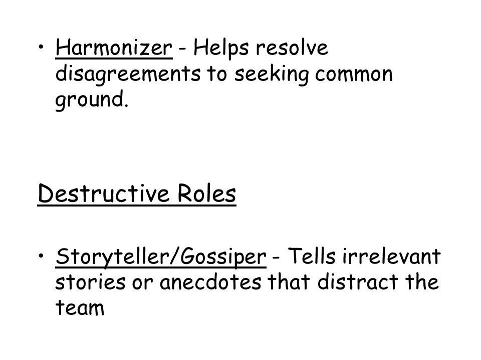 Harmonizer - Helps resolve disagreements to seeking common ground.