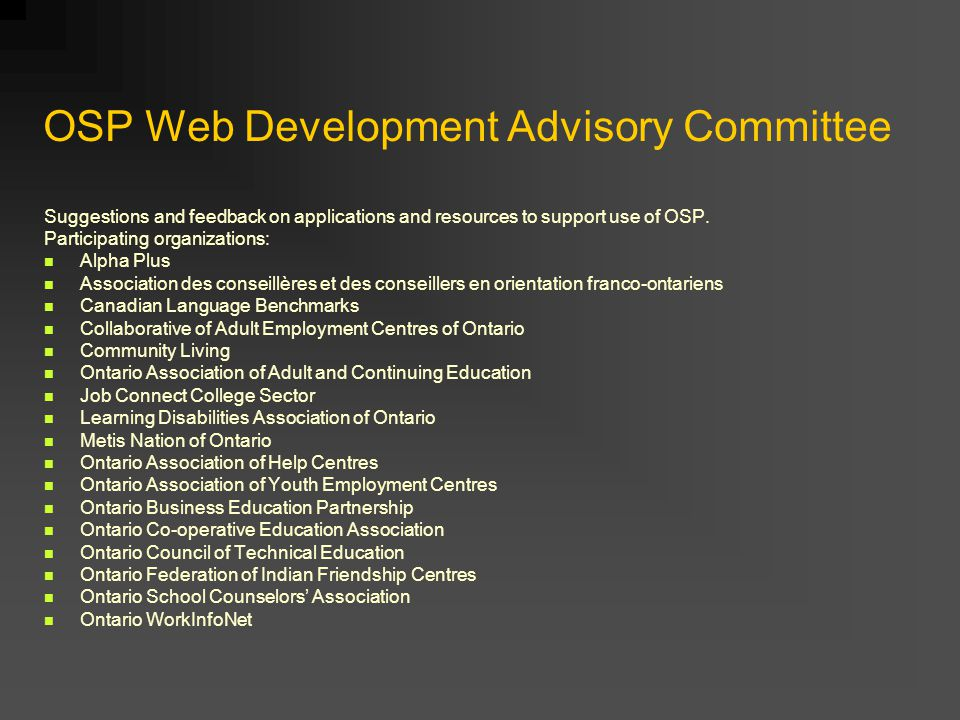 OSP Web Development Advisory Committee Suggestions and feedback on applications and resources to support use of OSP.