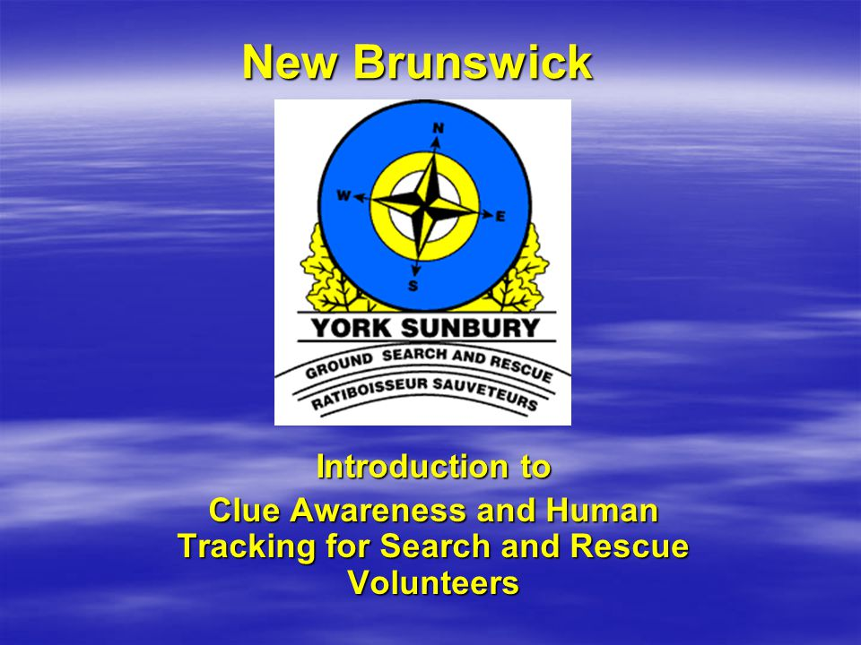 New Brunswick New Brunswick Introduction to Clue Awareness and Human Tracking for Search and Rescue Volunteers