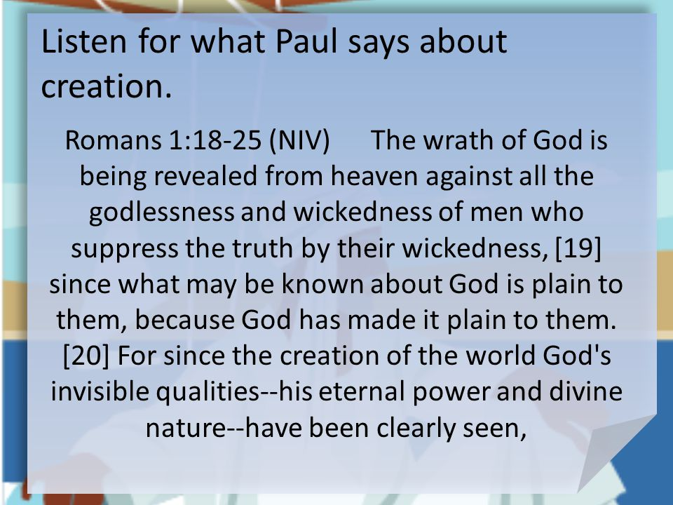 Listen for what Paul says about creation.