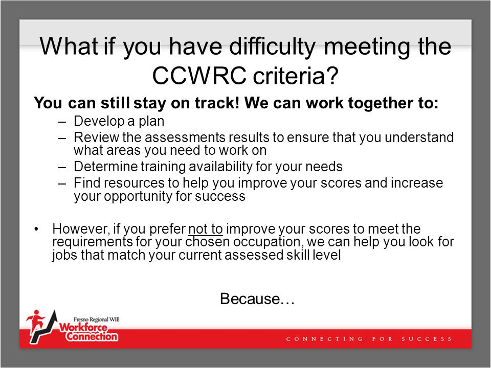 What if you have difficulty meeting the CCWRC criteria.