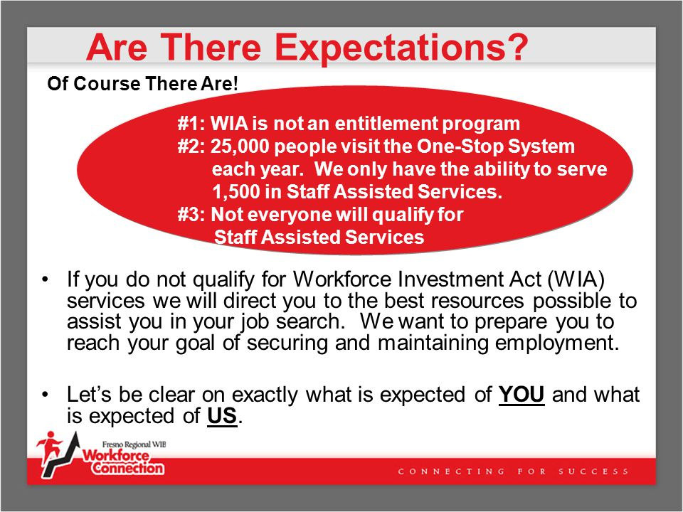 Our Expectations of You Commitment to completing the job readiness process, getting and keeping employment.
