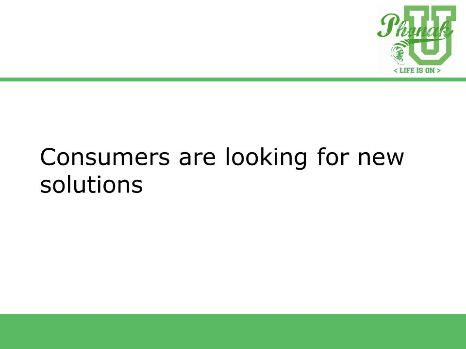 Consumers are looking for new solutions
