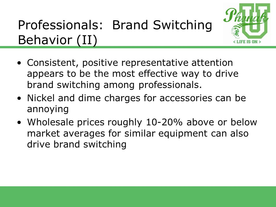 Professionals: Brand Switching Behavior (II) Consistent, positive representative attention appears to be the most effective way to drive brand switching among professionals.