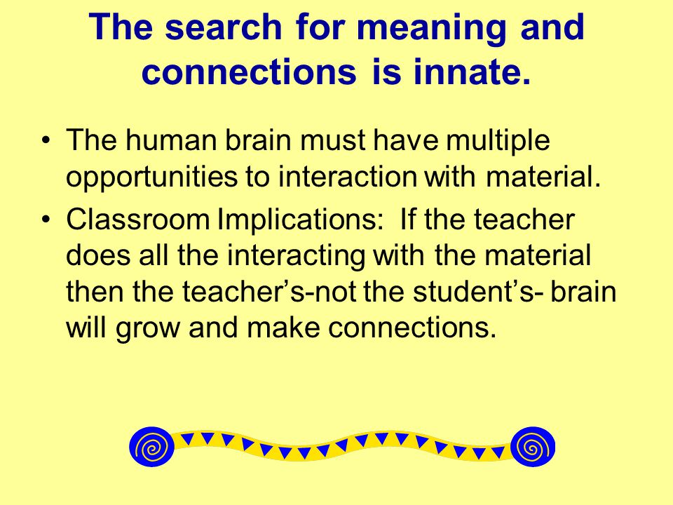 The search for meaning and connections is innate.