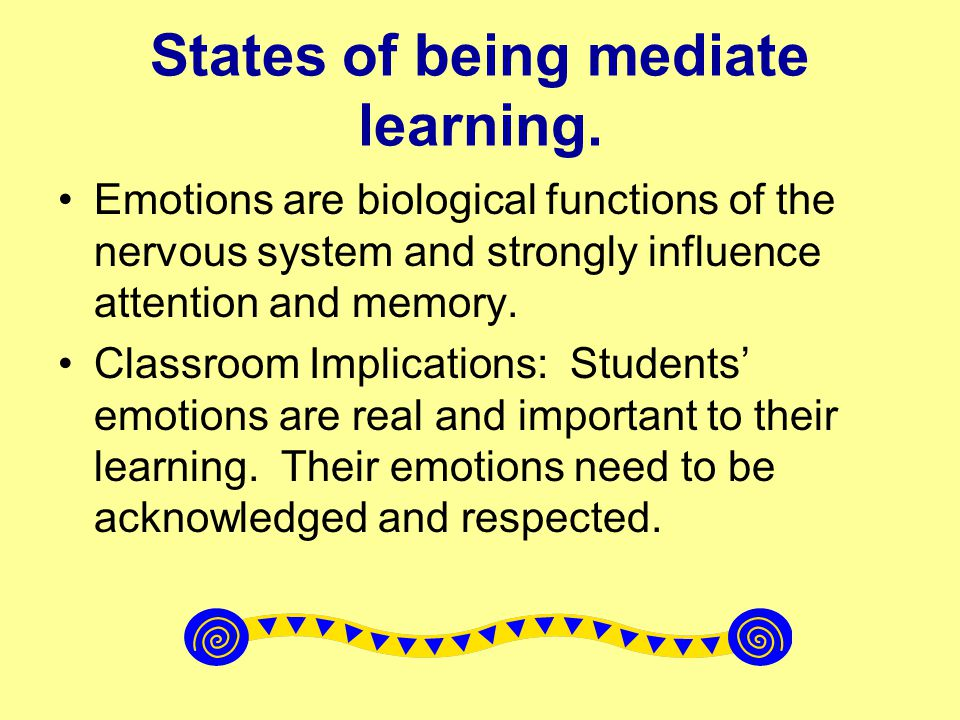 States of being mediate learning.