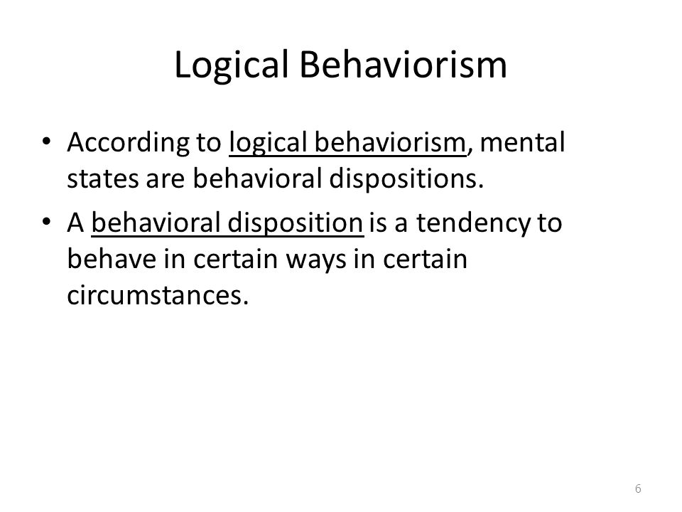 The Argument from Logical Positivism to Logical Behaviorism 1.The meaning of a statement is its method of verification.
