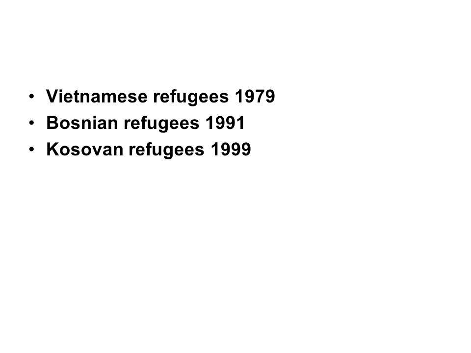 Vietnamese refugees 1979 Bosnian refugees 1991 Kosovan refugees 1999