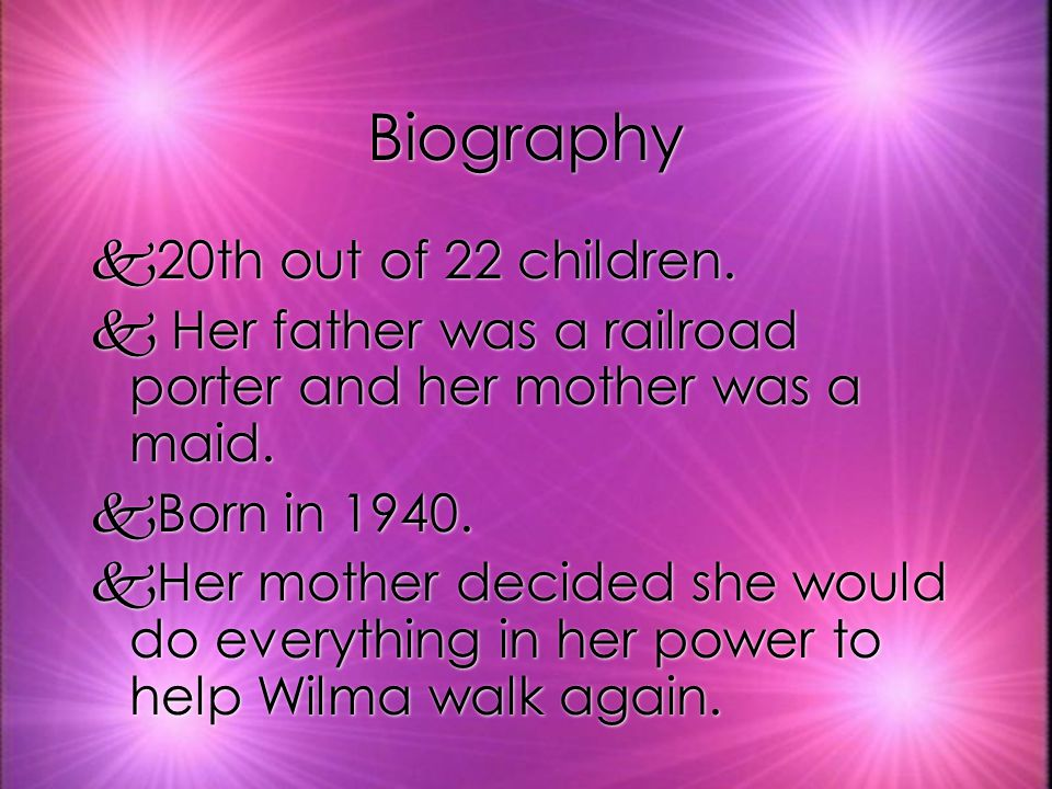 Biography k20th out of 22 children. k Her father was a railroad porter and her mother was a maid.