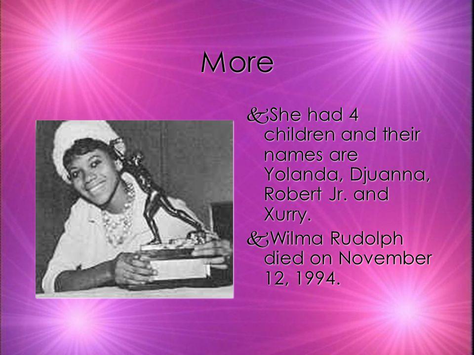 More kShe had 4 children and their names are Yolanda, Djuanna, Robert Jr.