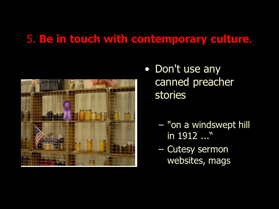 5.Be in touch with contemporary culture.