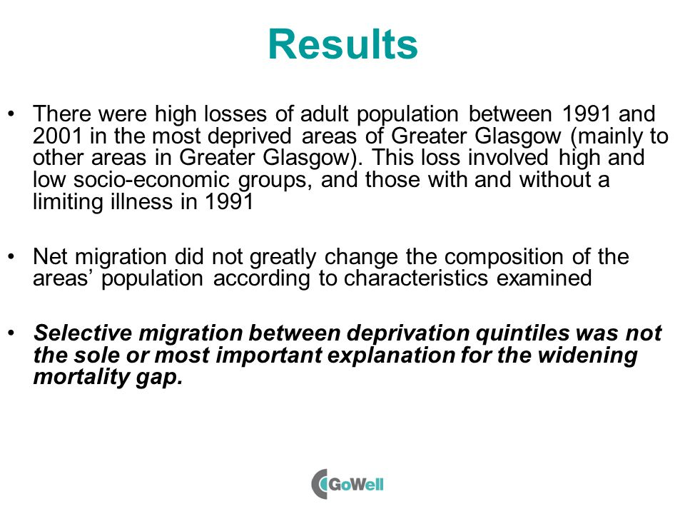 Results There were high losses of adult population between 1991 and 2001 in the most deprived areas of Greater Glasgow (mainly to other areas in Greater Glasgow).